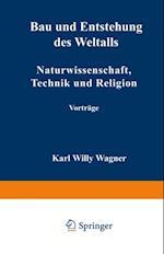 Bau und Entstehung des Weltalls af Karl Willy Wagner