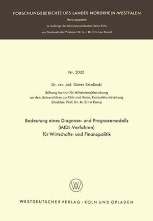 Bedeutung eines Diagnose- und Prognosemodells (MIDI-Verfahren) fur Wirtschafts- und Finanzpolitik af Dieter Smolinski