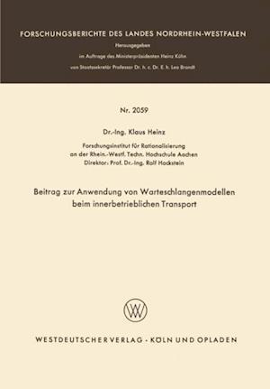 Beitrag zur Anwendung von Warteschlangenmodellen beim innerbetrieblichen Transport af Klaus Heinz