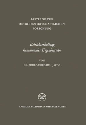 Betriebserhaltung kommunaler Eigenbetriebe af Adolf-Friedrich Jacob