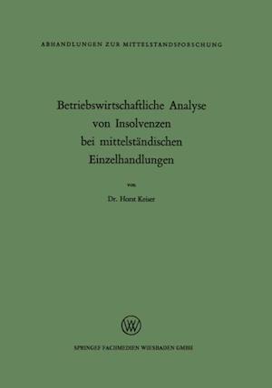 Betriebswirtschaftliche Analyse von Insolvenzen bei mittelstandischen Einzelhandlungen af Horst Keiser