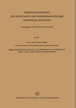 Experimentelle Untersuchungen zum Mechanismus von Stimme und Gehor in der lautsprachlichen Kommunikation af Werner Meyer-Eppler