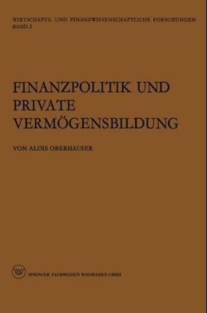 Finanzpolitik und Private Vermogensbildung af Alois Oberhauser