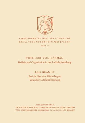 Freiheit und Organisation in der Luftfahrtforschung. Bericht uber den Wiederbeginn deutscher Luftfahrtforschung af Theodore von Karman