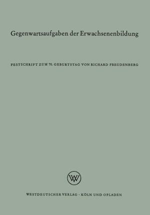 Gegenwartsaufgaben der Erwachsenenbildung af Richard Freudenberg