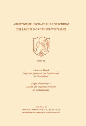 Gegenwartsprobleme der Eisenindustrie in Deutschland. Geloste und ungeloste Probleme im Gieereiwesen af Hermann Schenck