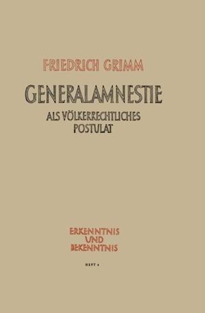 Generalamnestie als volkerrechtliches Postulat af Friedrich Grimm