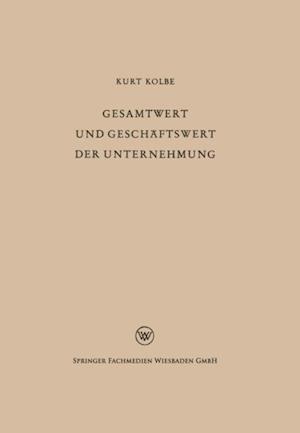 Gesamtwert und Geschaftswert der Unternehmung af Kurt Kolbe