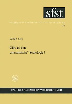 Gibt es eine marxistische' Soziologie? af Gabor Kiss