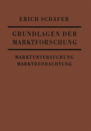 Grundlagen der Marktforschung af Erich Schafer