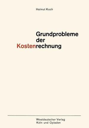 Grundprobleme der Kostenrechnung af Helmut Koch