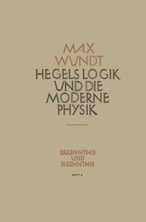 Hegels Logik und die Moderne Physik af Max Wundt