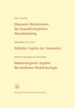 Humorale Mechanismen der immunbiologischen Abwehrleistung. Zellulare Aspekte der Immunitat. Immunologische Aspekte der modernen Endokrinologie af Paul Klein