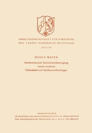 Interkontinentale Nachrichtenubertragung mittels moderner Tiefseekabel und Satellitenverbindungen af Hans Ferdinand Mayer