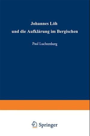 Johannes Loh und die Aufklarung im Bergischen af Paul Luchtenberg