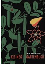 Kleines Gartenbuch af Friedrich W. Maier-Bode