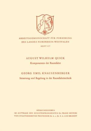 Komponenten der Raumfahrt. Steuerung und Regelung in der Raumfahrttechnik af August Wilhelm Quick