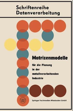 Matrizenmodelle fur die Planung in der metallverarbeitenden Industrie af Hellmut Seidel