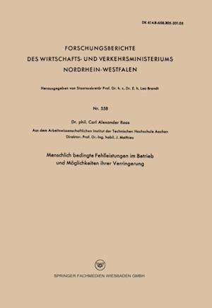 Menschlich bedingte Fehlleistungen im Betrieb und Moglichkeiten ihrer Verringerung af Carl Alexander Roos