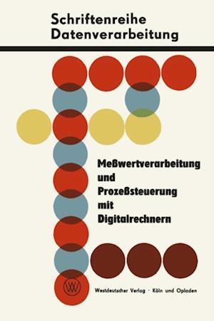 Mewertverarbeitung und Prozesteuerung mit Digitalrechnern af Siegfried Dawidczak