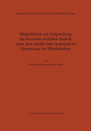 Moglichkeiten zur Ausgestaltung der deutschen amtlichen Statistik unter dem Aspekt einer quantitativen Abgrenzung der Mittelschichten