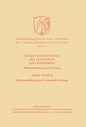 Mutationsforschung und Zuchtung / Mutationsauslosung durch ionisierende Strahlen af Diter Von Wettstein, Ake Gustafsson, Lars Ehrenberg
