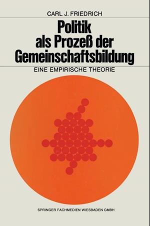 Politik als Proze der Gemeinschaftsbildung af Carl J. Friedrich