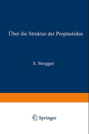 Uber die Struktur der Proplastiden af Siegfried Strugger