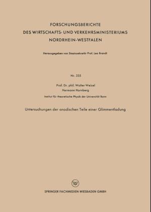 Untersuchungen der anodischen Teile einer Glimmentladung af Walter Weizel