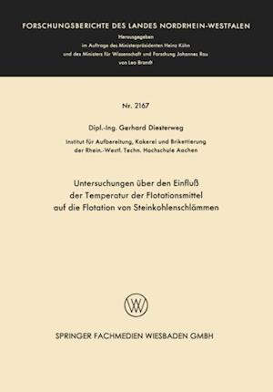 Untersuchungen uber den Einflu der Temperatur der Flotationsmittel auf die Flotation von Steinkohlenschlammen af Gerhard Diesterweg