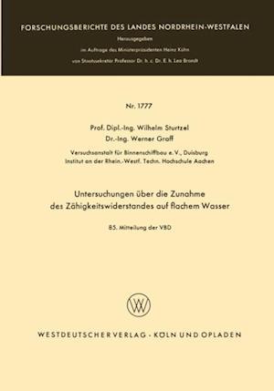 Untersuchungen uber die Zunahme des Zahigkeitswiderstandes auf flachem Wasser af Wilhelm Sturtzel