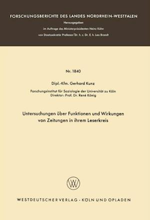 Untersuchungen uber Funktionen und Wirkungen von Zeitungen in ihrem Leserkreis af Gerhard Kunz