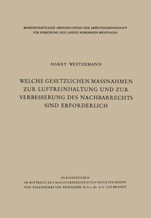 Welche gesetzlichen Manahmen zur Luftreinhaltung und zur Verbesserung des Nachbarrechts sind erforderlich? af Harry Westermann