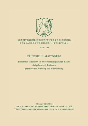 Nordrhein-Westfalen im nordwesteuropaischen Raum: Aufgaben und Probleme gemeinsamer Planung und Entwicklung