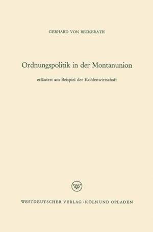 Ordnungspolitik in der Montanunion af Gerhard ˜vonœ Beckerath