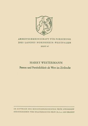 Person und Personlichkeit als Wert im Zivilrecht af Harry Westermann