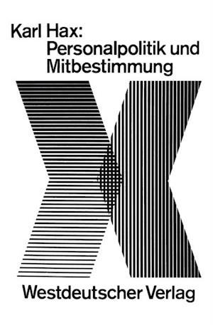 Personalpolitik und Mitbestimmung af Karl Hax