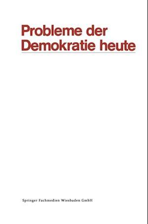 Probleme der Demokratie heute af Dennis Austin, Klaus Jurgen Gantzel, Norbert Muller