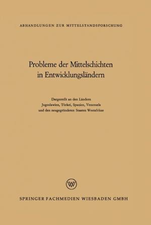 Probleme der Mittelschichten in Entwicklungslandern af Rene Konig, Oliver Brachfeld, Ahmed Muddathir