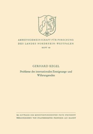 Probleme des internationalen Enteignungs- und Wahrungsrechts af Gerhard Kegel