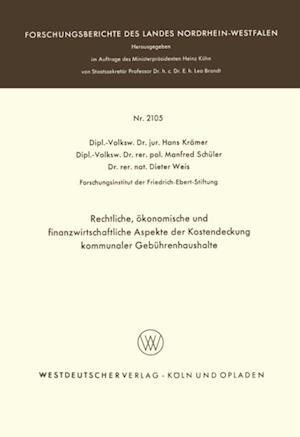 Rechtliche, okonomische und finanzwirtschaftliche Aspekte der Kostendeckung kommunaler Gebuhrenhaushalte af Hans Kramer