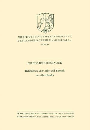 Reflexionen uber Erbe und Zukunft des Abendlandes af Friedrich Dessauer