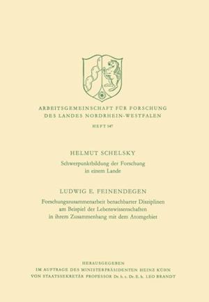 Schwerpunktbildung der Forschung in einem Lande. Forschungszusammenarbeit benachbarter Disziplinen am Beispiel der Lebenswissenschaften in ihrem Zusammenhang mit dem Atomgebiet af Ludwig E. Schelsky