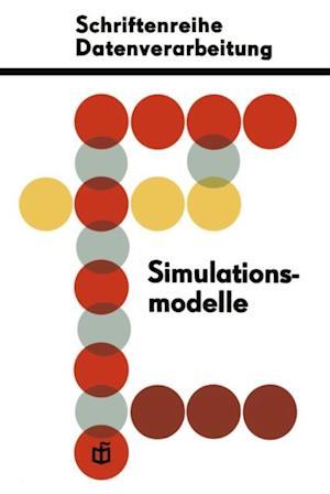 Simulationsmodelle fur okonomisch-organisatorische Probleme af Dieter Schreiter