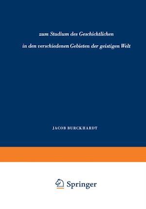 zum Studium des Geschichtlichen in den verschiedenen Gebieten der geistigen Welt af Jacob Burckhardt