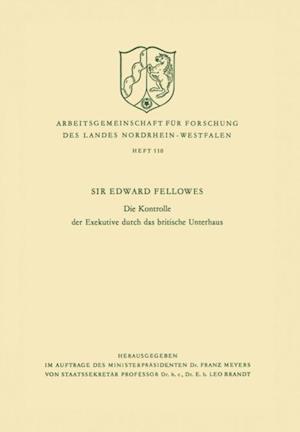 Die Kontrolle der Exekutive durch das britische Unterhaus af Edward Fellowes