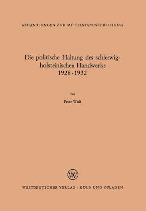 Die politische Haltung des schleswig-holsteinischen Handwerks 1928 - 1932 af Peter Wulf