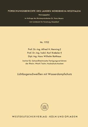 Lichtbogenschweien mit Wasserdampfschutz af Alfred Hermann Henning