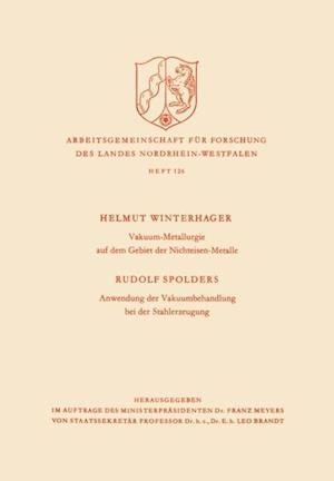 Vakuum-Metallurgie auf dem Gebiet der Nichteisen-Metalle / Anwendung der Vakuumbehandlung bei der Stahlerzeugung af Helmut Winterhager