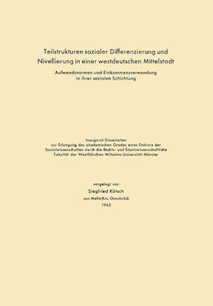 Teilstrukturen Sozialer Differenzierung Und Nivellierung in Einer Westdeutschen Mittelstadt